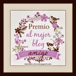 http://mimami-chic.blogspot.com.es/2014/02/premio-al-mejor-blog-amigo.html#.U1aky1d7Trd